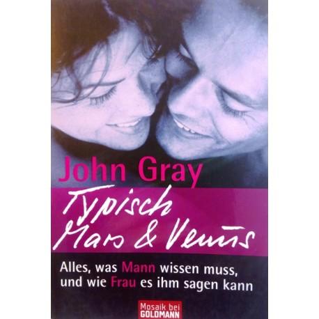 Typisch Mars und Venus. Von John Gray (2008).