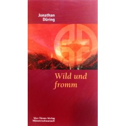 Wild und fromm. Von Jonathan Düring (2006).