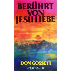 Berührt von Jesu Liebe. Von Don Gossett (1993).