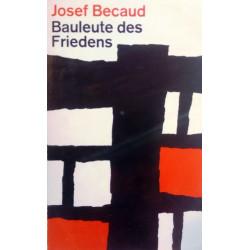 Bauleute des Friedens. Von Josef Becaud (1963).