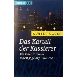 Das Kartell der Kassierer. Von Günter Ogger (1998).