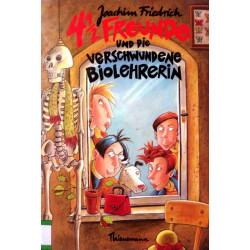 4 1/2 Freunde und die verschwundene Biolehrerin. Von Joachim Friedrich (1994).
