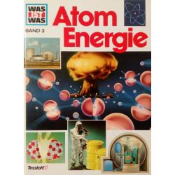 Atom Energie. Was ist was Band 3. Von Erich Übelacker (1988).