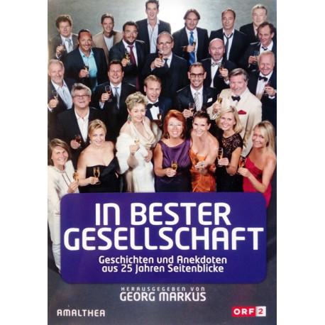 In bester Gesellschaft. Von Georg Markus (2012).