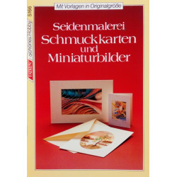 Seidenmalerei, Schmuckkarten und Miniaturbilder. Von Ingrid Walter-Ammon (1991).