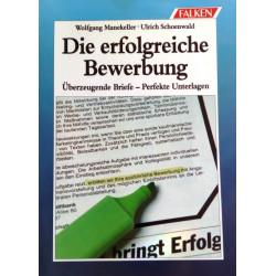 Die erfolgreiche Bewerbung. Von Wolfgang Manekeller (1993).