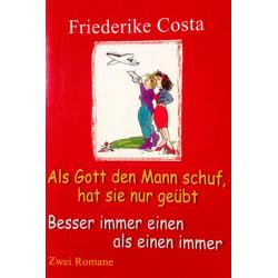 Als Gott den Mann schuf hat sie nur geübt. Von Friederike Costa (1999).