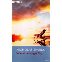 Wie ein einziger Tag. Von Nicholas Sparks (2004).