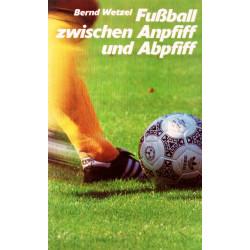 Fußball zwischen Anpfiff und Abpfiff. Von Bernd Wetzel (1988).