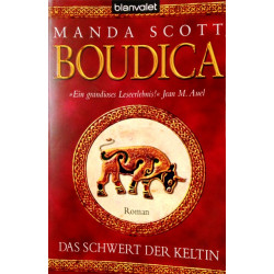 Boudica. Das Schwert der Keltin. Von Manda Scott (2008).