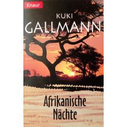 Afrikanische Nächte. Von Kuki Gallmann (1999).