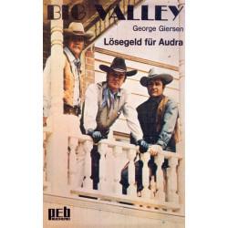 Big Valley. Lösegeld für Audra. Von George Giersen (1970).