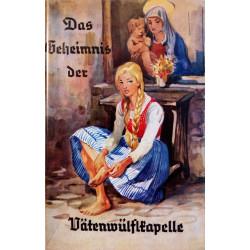Das Geheimnis der Vätenwülflkapelle. Von Martin Wierer (1965).