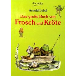 Das große Buch von Frosch und Kröte. Von Arnold Lobel (1998).