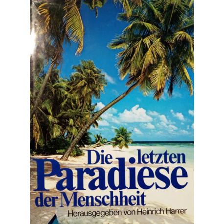 Die letzten Paradiese der Menschheit. Von Heinrich Harrer (1979).