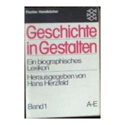 Geschichte in Gestalten. Ein biographisches Lexikon.Von Hans Herzfeld (1981).