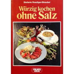 Würzig kochen ohne Salz. Von Stefanie Roediger-Streubel (1988).