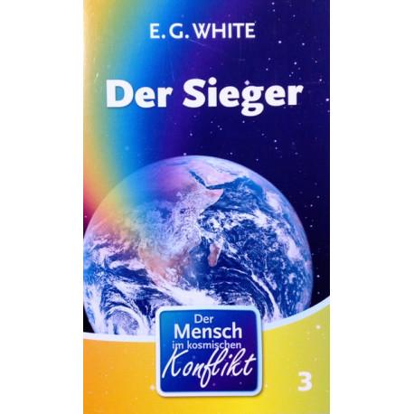Der Sieger. Von Ellen G. White (2008).