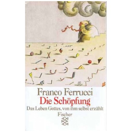 Die Schöpfung. Von Franco Ferrucci (1990).