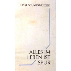 Alles im Leben ist Spur. Von Ulrike Schmidt-Rieger (2006).