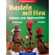 Basteln mit Heu. Von Sigrid Heinzmann (1998).