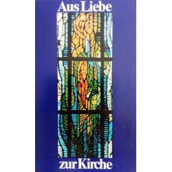 Aus Liebe zur Kirche. Von Rudolf Linge (1984).