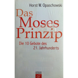 Das Moses-Prinzip. Von Horst W. Opaschowski (2006).