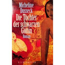 Die Töchter der schwarzen Göttin. Von Micheline Dusseck (1999).
