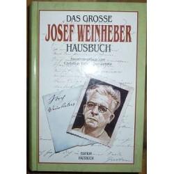 Das Grosse Josef Weinheber Hausbuch. Von Christian Weinheber-Janota (1995).