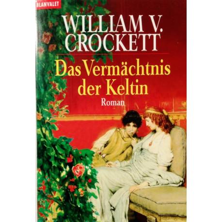 Das Vermächtnis der Keltin. Von William V. Crockett (2003).