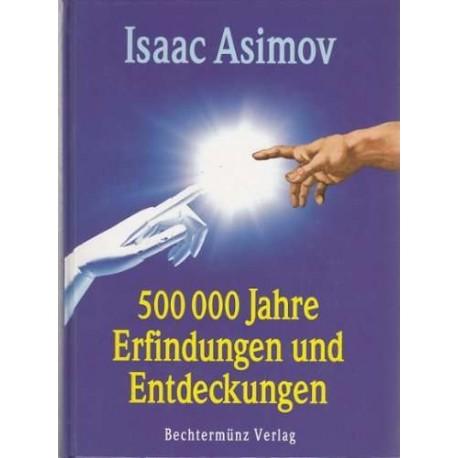 500 000 Jahre Erfindungen und Entdeckungen. Von Isaac Asimov (1996).