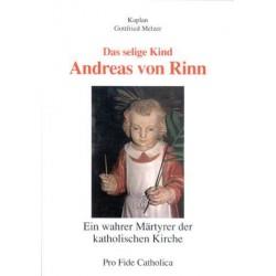Das selige Kind Andreas von Rinn. Von Kaplan Gottfried Melzer (1989).