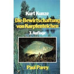 Die Bewirtschaftung von Karpfenteichen. Von Kurt Kunze (1982).