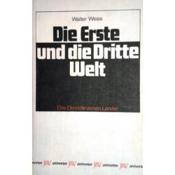 Die Erste und die Dritte Welt. Von Walter Weiss (1974).