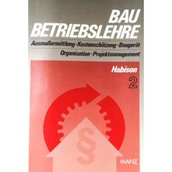 Baubetriebslehre 2. Von Rudolf Habison (1994).