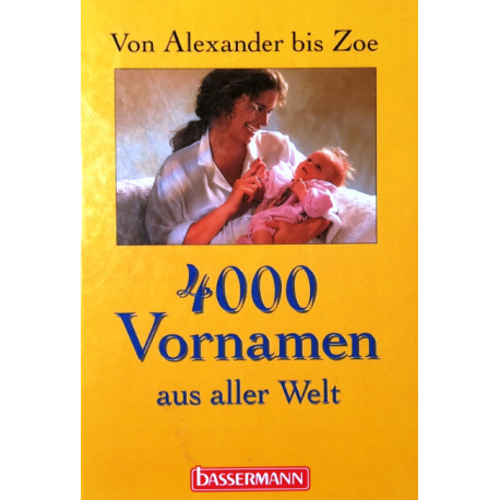 4000 Vornamen aus aller Welt. Von Ines Schill (1998).