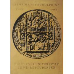 Alma Mater Rudolphina 1365 - 1965. Von Franz Gall (1965).