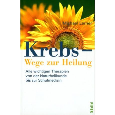 Krebs - Wege zur Heilung. Von Michael Lerner (2000).