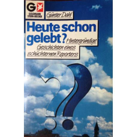 Heute schon gelebt? Von Günter Dahl (1985).