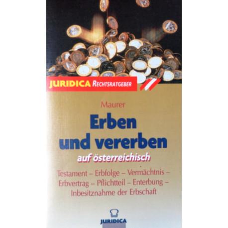 Erben und vererben auf österreichisch. Von Ewald Maurer (1997).