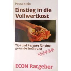 Einstieg in die Vollwertkost. Von Petra Klein (1996).