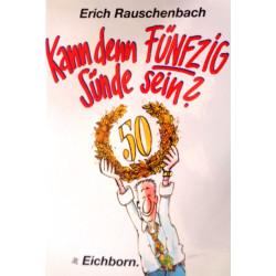 Kann denn Fünfzig Sünde sein? Von Erich Rauschenbach (1999).