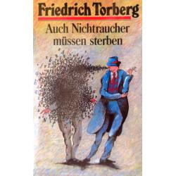 Auch Nichtraucher müssen sterben. Von Friedrich Torberg (1985).