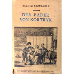 Der Bader von Kortryk. Von Arthur Broekaert (1940).