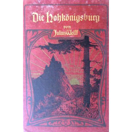 Die Hohkönigsburg. Von Julius Wolff (1902).