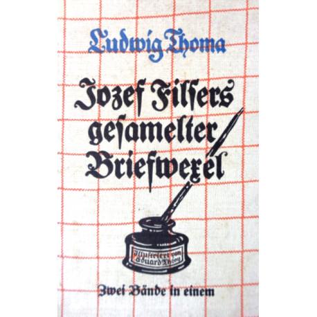 Josef Filsers gesammelter Briefwechsel. Von Ludwig Thoma (1938).