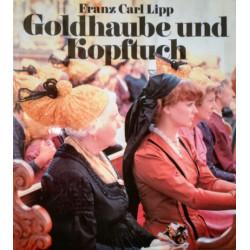 Goldhaube und Kopftuch. Von Franz Carl Lipp (1991).