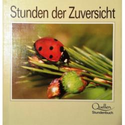 Stunden der Zuversicht. Von: Quellen Stundenbuch (1987).