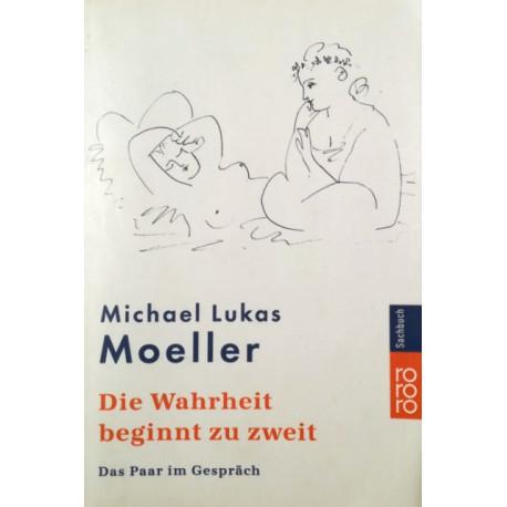 Die Wahrheit beginnt zu zweit. Von Michael Lukas Moeller (2010).
