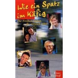 Wie ein Spatz im Käfig. Von Klaus Eickhoff (2000).